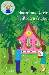 Hansel and Gretel In Modern English (Translated)