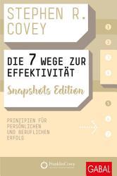Die 7 Wege Zur Effektivit T Snapshots Edition