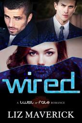 Wired: A Twist of Fate Romance