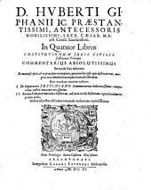 Huberti Giphanii ... in IV libros institutionum juris civilis Justiniani Principis Commentarius absolutissimus (etc.) Argentorati 1711