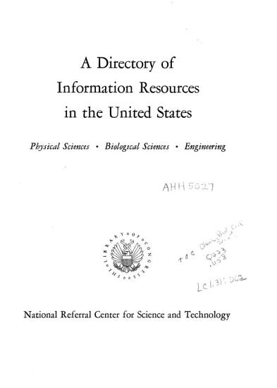 A Directory of Information Resources in the United States  Physical Sciences  Biological Sciences  Engineering PDF