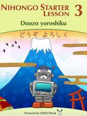 NIHONGO Starter A1 Lesson 03: Doozo yoroshiku