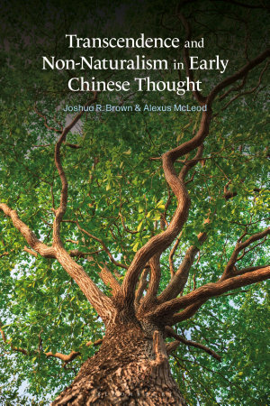 Transcendence and Non Naturalism in Early Chinese Thought PDF