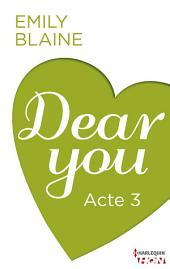 Dear You - Acte 3