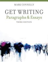 Get Writing: Paragraphs and Essays: Edition 3