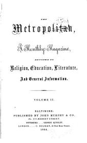 The Metropolitan: A Monthly Magazine, Devoted to Religion, Education, Literature, and General Information, Volume 2