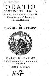 Oratio Continens Historiam Henrici Leonis Ducis Saxoniae & Bauariae