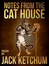 Notes from the Cat House: Poems by Jack Ketchum