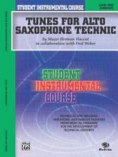 Student Instrumental Course: Tunes for Alto Saxophone Technic, Level 1