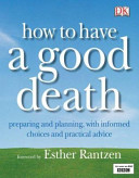 How to Have a Good Death