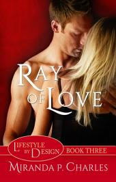 Ray of Love (A Steamy Contemporary Romance)