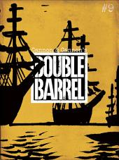 Double Barrel #9 : Issue 9