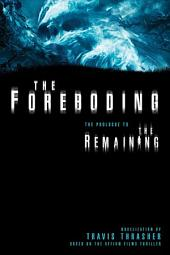 The Foreboding: The Prologue to The Remaining