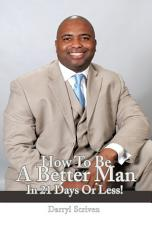 How to Be a Better Man in 21 Days Or Less  PDF