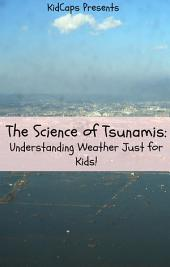 The Science of Tsunamis: Understanding Weather Just for Kids!
