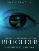 Secrets in the Hands of the Beholder