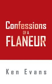 Confessions Of A Flaneur