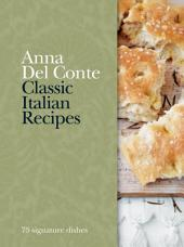 Classic Italian Recipes: 75 signature dishes