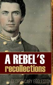 A Rebel's Recollections