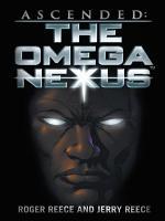 Ascended: The Omega Nexus