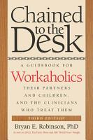 Chained to the Desk  Third Edition  PDF