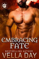 Embracing Fate: A hot paranormal shifter romance