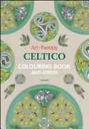 Art therapy  celtico  Colouring book anti stress PDF
