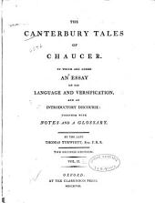 The Canterbury Tales of Chaucer: To which are Added an Essay on His Language and Versification, and an Introductory Discourse, Together with Notes and a Glossary, Volume 2