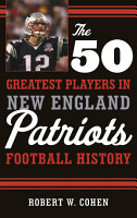 The 50 Greatest Players in New England Patriots Football History PDF