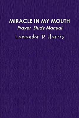 MIRACLE IN MY MOUTH PRAYER STUDY MANUAL PDF