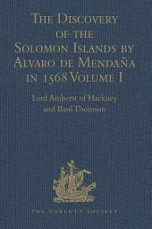 The Discovery of the Solomon Islands by Alvaro de Mendaña in 1568: Translated from the Original Spanish Manuscripts, Volumes 1-2