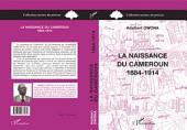 Naissance du Cameroun 1884-1914