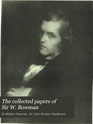 The Collected Papers of Sir W  Bowman  Researches in physiological anatomy PDF