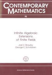 Infinite Algebraic Extensions of Finite Fields