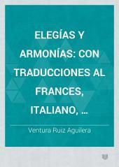 Elegías y armonías: Rimas varias : con traducciones al francés, italiano, alemán y gallego