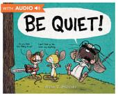 BE QUIET!: A Disney Hyperion E-book With Audio
