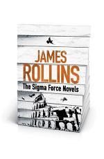 James Rollins - The Sigma Force Novels