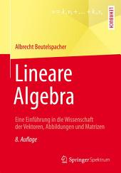 Lineare Algebra: Eine Einführung in die Wissenschaft der Vektoren, Abbildungen und Matrizen, Ausgabe 8