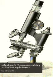 Mikroskopische Wasseranalyse: Anleitung zur Untersuchung des Wassers mit besonderer Berücksichtigung von Trink- und Abwasser