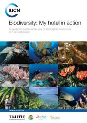 Biodiversity My Hotel In Action A Guide To Sustainable Use Of Biological Resources In The Caribbean Book PDF