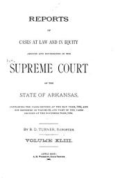Arkansas Reports: Cases Determined in the Supreme Court of Arkansas, Volume 43