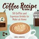 The Coffee Recipe Book