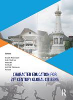 Character Education for 21st Century Global Citizens PDF