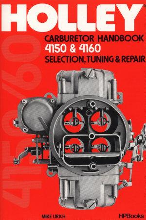 The Holley Carburetor Handbook 4150 and 4160