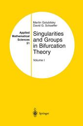 Singularities and Groups in Bifurcation Theory: Volume 1