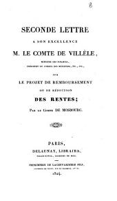 Seconde lettre à Son Excellence M. le comte de Villèle, ministre des finances... sur le projet de remboursement ou de réduction des rentes