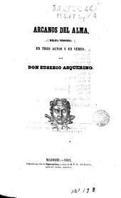 Arcanos del alma: drama original en tres actos y en verso