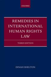 Remedies in International Human Rights Law: Edition 3