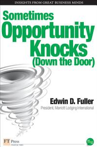 Sometimes Opportunity Knocks (Down the Door)