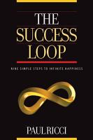 THE SUCCESS LOOP   Nine Simple Steps To Infinite Happiness PDF